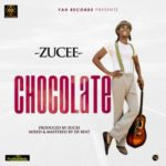 VIDEO+AUDIO: Zucee – Chocolate