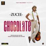 VIDEO+AUDIO: Zucee – Chocolate