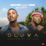 Mr. Ever – Oluwa ft. Zoro (Prod. By Siktunez)