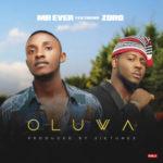 Mr. Ever – Oluwa ft. Zoro (Prod. By Siktunez)