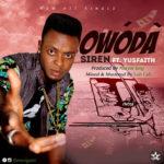 Siren – OWODA ft. Yusfaith (Prod. By Marvol King)