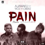Ajanaku – Pain (Remix) ft. 9ice x Oberz