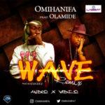 Omihanifa – Wave Remix f. Olamide