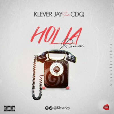 Music: Klever Jay – Holla (Remix) ft. CDQ