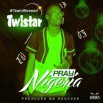 Twistar Boi – Pray For Nigeria