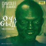Davolee – Oya Gbeff ft. Olamide [New Song]