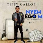 Tipsy Gallop – Nyem Egom