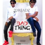 2dreadz – Bad Thing