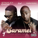 Stanley Enow – Caramel ft. Davido [New Song]