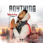 Wonderboy – Anything ft. Bidex (Prod. by Noah Aire)