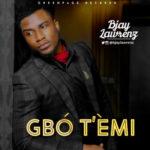 Bjay Lawrenz – Gbo Temi