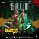 Bestman Win – Carolina (Prod By Original Beatz)