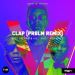 Sess x Falz x Reminisce – CLAP (PRBLM Remix) [New Song]