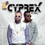 Cyprex – Clap For Papa ft. Zoro + Marry Me (Prod. By Pstyles & Emmani)