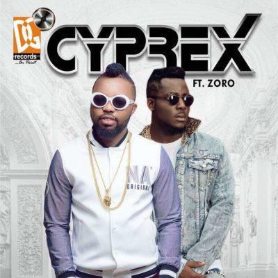Cyprex – Clap For Papa ft. Zoro + Marry Me (Prod. By Pstyles & Emmani)