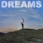 "DJ Spinall ""DREAMS"" The Album OUT NOW!!"
