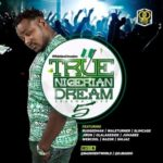 MIXTAPE: DJ Baddo – True Nigerian Dream (Season 5 Mix)
