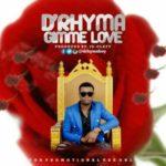 D'rhyma – Gimme Love