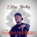 Efizy Baby – Yawa No Dey