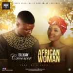 VIDEO & AUDIO: Ellyjay Crooner – African Woma