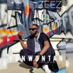Zeez – Funwontan [New Song]