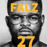 Pree The Tracklist For Falz' 27 Album Feat. Wande Coal, Burna Boy, Terry Apala & More