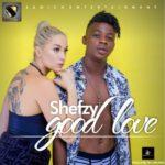 Shefzy – Good Love