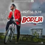 Oritsefemi – Bodija [New Song]
