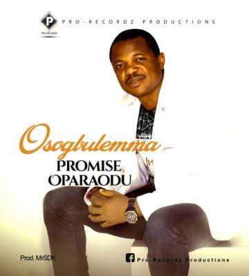 Promise Oparaodu – Osogbulema (Prod. Mr SDK)