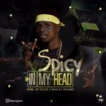 Spicy – In My Head (Prod. By Sylaz)