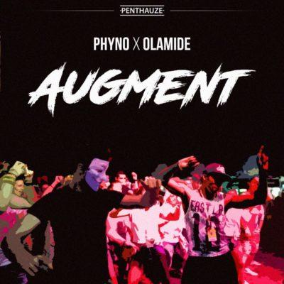 Music: Phyno – Augment ft. Olamide | Prod. Masterkraft