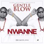 Gentle Blow – Nwanne