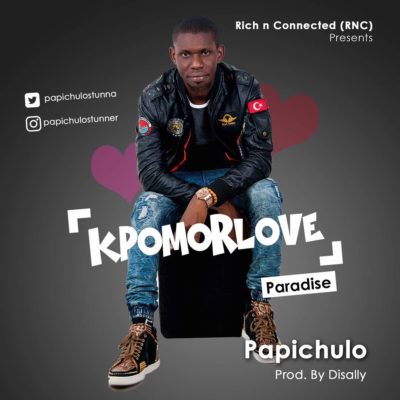 Papichulo – Kpomor Love (Prod. By Disally)