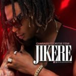 Charass – Jikere ft. Oritse Femi [New Song]
