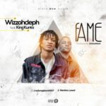 Wizzohcleph – FAME ft. KingKunta