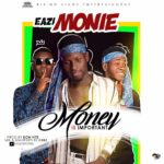 Eazi Monie – Money Is Important