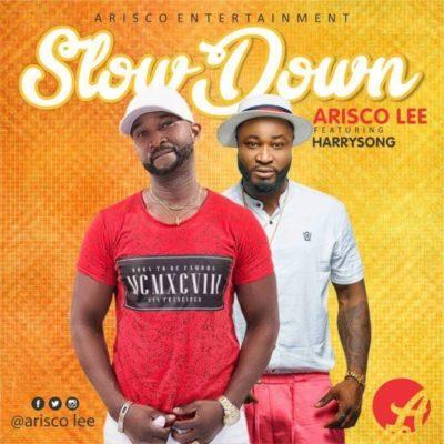AriscoLee – Slow Down ft. HarrySong