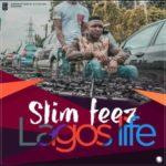 VIDEO: Slimfeez – Lagos Life