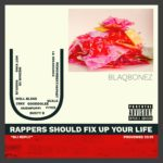BlaqBonez – You Rappers Should Fix Up Your Life [MI Abaga Reply]