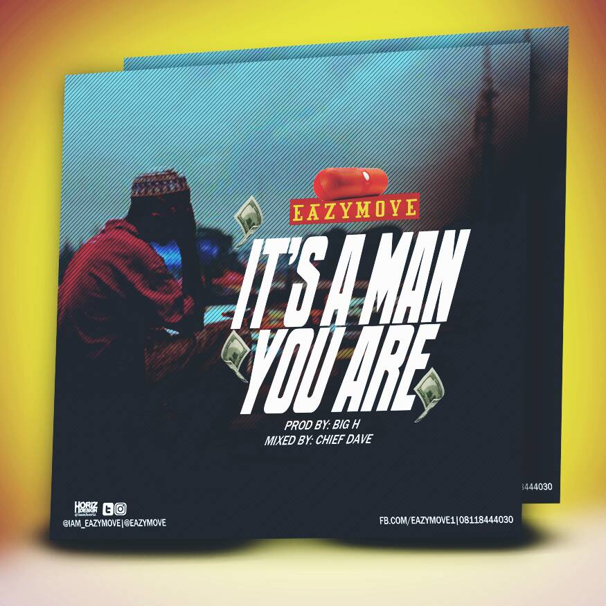 Eazymove – It's A Man You Are