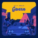 Juls  – Gwarn ft. Burna Boy [New Song]
