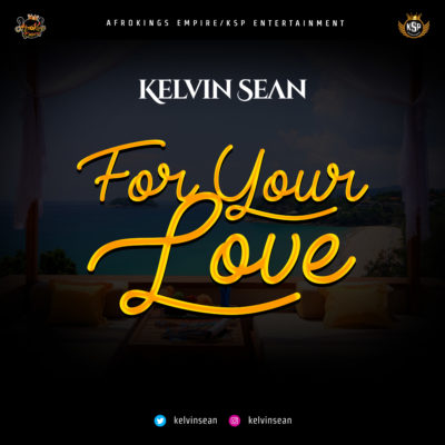 Kelvin Sean For Your Love Tooxclusive