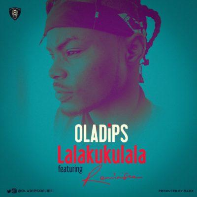 Oladips – Lalakukulala ft. Reminisce [New Song]