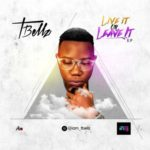 T'Bellz – Live It Or Leave It (EP)