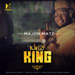 AUDIO+VIDEO: Major Matt – New King