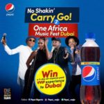 #NoShakinCarryGo2Dubai: Pepsi Set To Reward Fans With 3-day VVIP Musical Experience in Dubai!