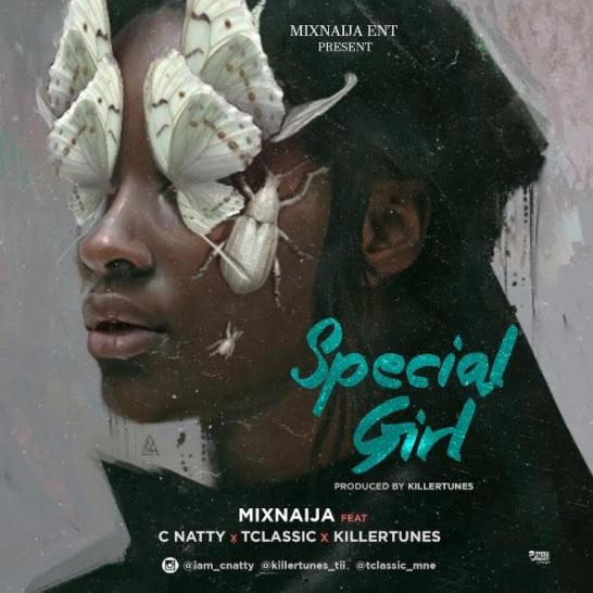 MixNaija – Special Girl ft. TClassic x C Natty x Killertunes