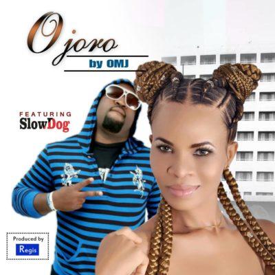 OMJ – Ojoro ft. Slowdogg  (Prod. By Regis)