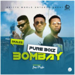 Pure Boiz – Bombay ft. Skales