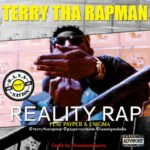 Terry Tha Rapman – Reality Rap ft. Payper & Enigma [New Song]